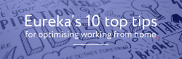 Eureka's 10 top tops for optimising working from home.
